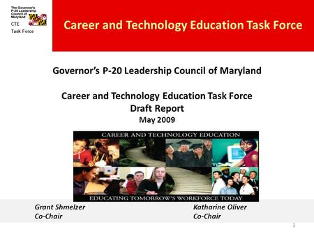 Task Force CTE Career and Technology Education Task Force Governor's P-20 Leadership Council of Maryland Career and Technology Education Task Force Draft.