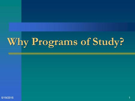 15/19/2015 Why Programs of Study?. 25/19/2015 Federal Requirements Carl D. Perkins IV requires the development and implementation of Programs of Study.