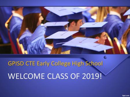GPISD CTE Early College High School