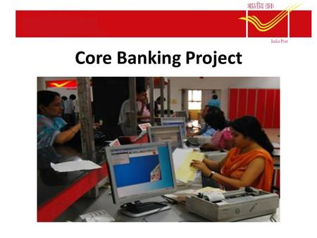 Core Banking Project. What is Core Banking Solution? Core Banking Solution (CBS) is networking of branches, which enables Customers to operate their accounts,