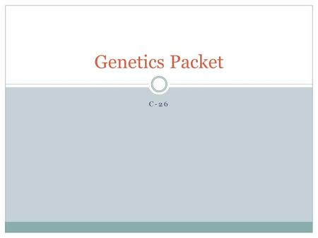 C-26 Genetics Packet. What are most homologous chromosomal pairs called? Homozygous or Pure.