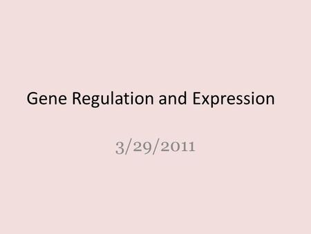 Gene Regulation and Expression