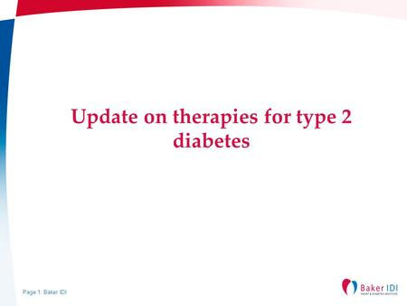 Page 1: Baker IDI Update on therapies for type 2 diabetes.