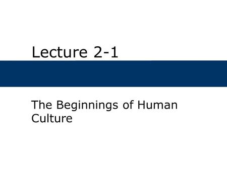 The Beginnings of Human Culture