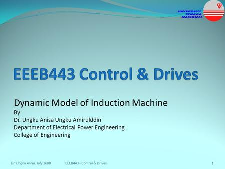 EEEB443 Control & Drives Dynamic Model of Induction Machine By
