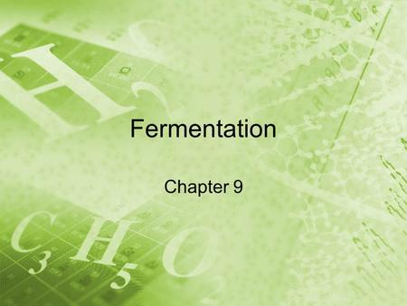 Fermentation Chapter 9. What you need to know! The difference between fermentation and cellular respiration.