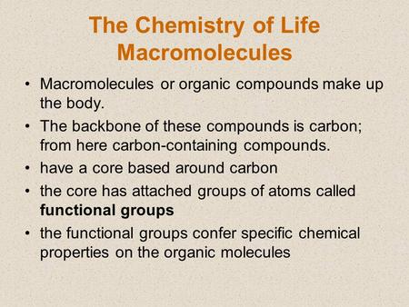 The Chemistry of Life Macromolecules