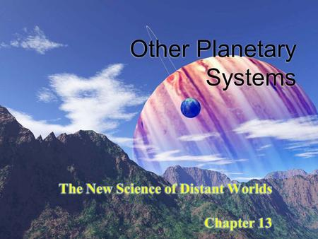 Other Planetary Systems. Detecting Extrasolar Planets  Extrasolar planets are planets orbiting other stars.  We usually detect these planets by the.