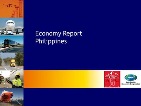 Economy Report Philippines.  Introduction  On-going Projects  Future Work Projects  Projects Completed and Results Achieved  Recommendations Contents.