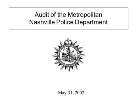 May 31, 2002 Audit of the Metropolitan Nashville Police Department.