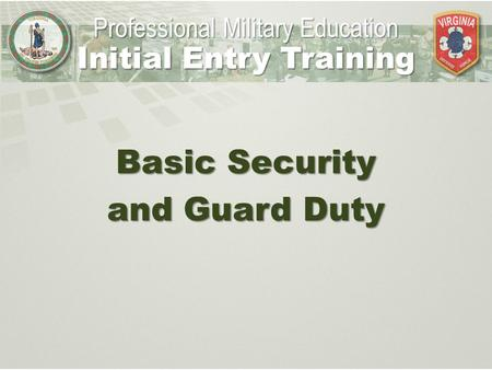 Basic Security and Guard Duty Professional Military Education Initial Entry Training.