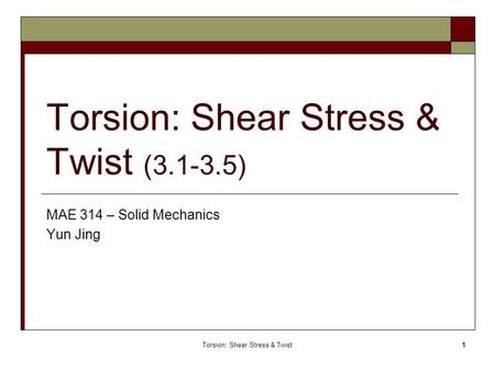 Torsion: Shear Stress & Twist ( )