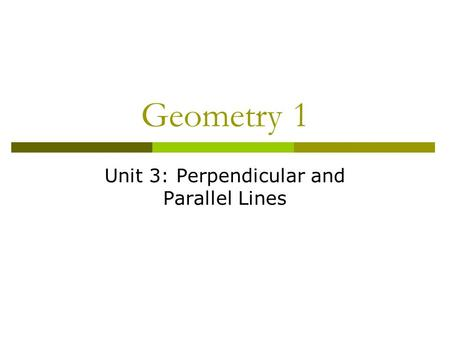 Unit 3: Perpendicular and Parallel Lines