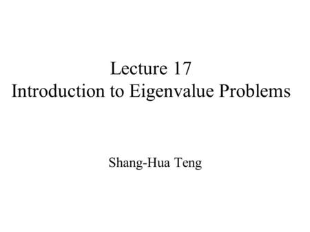 Lecture 17 Introduction to Eigenvalue Problems
