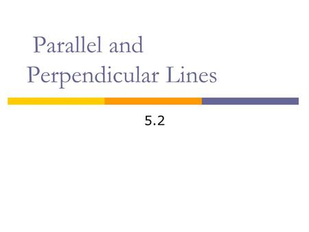 Pre-Algebra 5.2 Parallel and Perpendicular Lines.