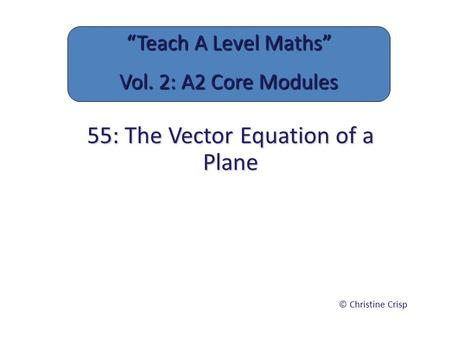 55: The Vector Equation of a Plane