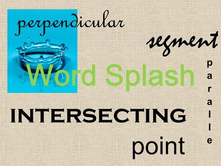 Perpendicular segment parallel Word Splash intersecting point.
