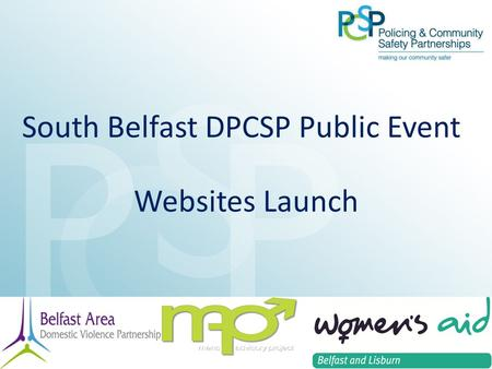 South Belfast DPCSP Public Event Websites Launch.