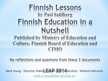 Finnish Lessons by Pasi Sahlberg Finnish Education in a Nutshell Published by Ministry of Education and Culture, Finnish Board of Education and CIMO My.
