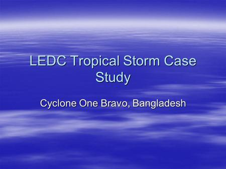 LEDC Tropical Storm Case Study