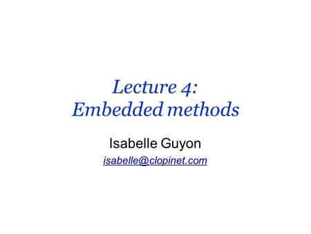 Lecture 4: Embedded methods
