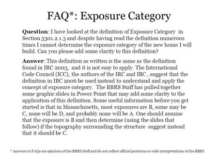 Question: I have looked at the definition of Exposure Category in Section 5301.2.1.3 and despite having read the definition numerous times I cannot determine.