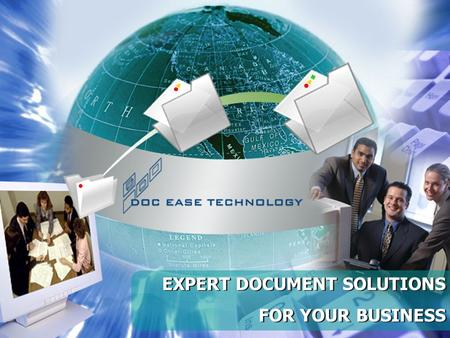 EXPERT DOCUMENT SOLUTIONS FOR YOUR BUSINESS EXPERT DOCUMENT SOLUTIONS FOR YOUR BUSINESS.
