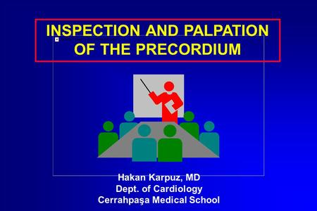 INSPECTION AND PALPATION Cerrahpaşa Medical School