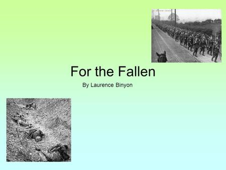 For the Fallen By Laurence Binyon.