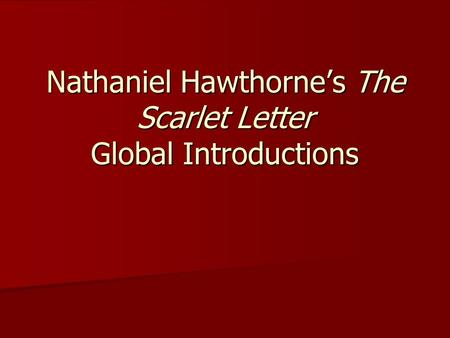 Nathaniel Hawthorne's The Scarlet Letter Global Introductions
