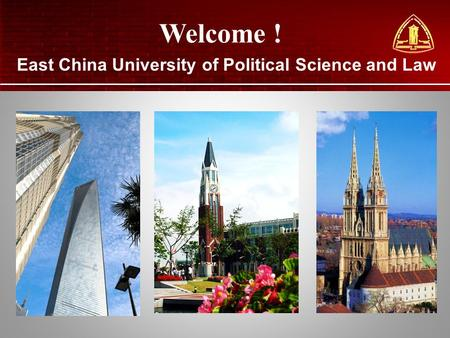 East China University of Political Science and Law Welcome !