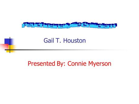Gail T. Houston Presented By: Connie Myerson. Agenda Key Concepts (20 min) Comparison to and Review and Discuss.