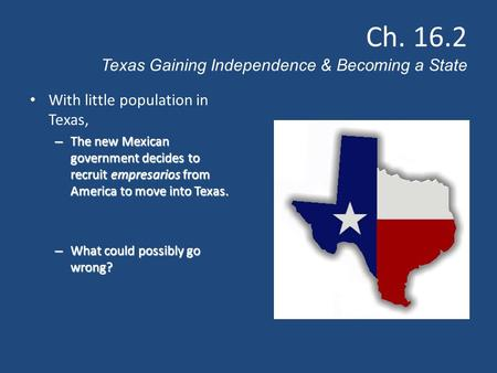 Ch Texas Gaining Independence & Becoming a State
