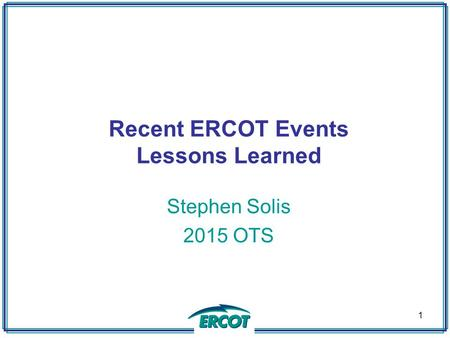 Recent ERCOT Events Lessons Learned