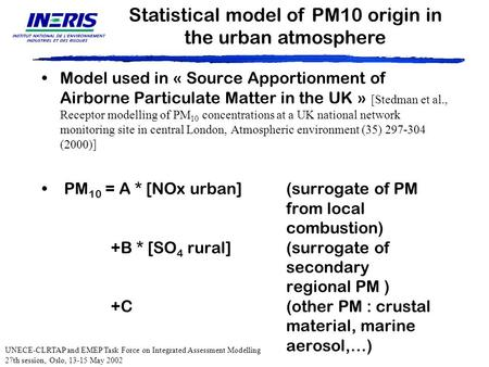 Model used in « Source Apportionment of Airborne Particulate Matter in the UK » [Stedman et al., Receptor modelling of PM 10 concentrations at a UK national.