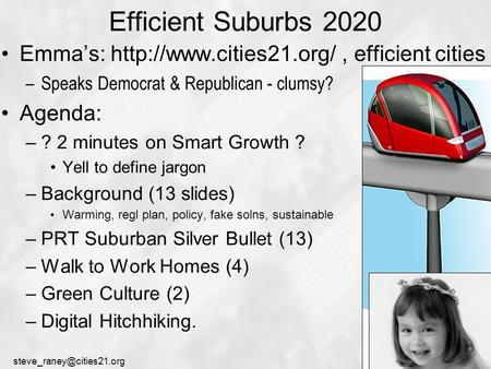 Efficient Suburbs 2020 Emma's: efficient cities –Speaks Democrat & Republican - clumsy? Agenda: –? 2.