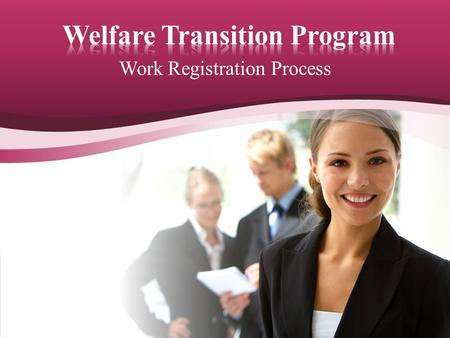 Work Registration Process.  RWB - Regional Workforce Board  ACCESS -Automated Community Connection Economic Self-Sufficiency  DCF - Department of Children.