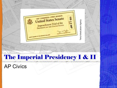 The Imperial Presidency I & II AP Civics. What does imperial presidency mean? Arthur Schlesinger wrote The Imperial Presidency in 1973 What President.