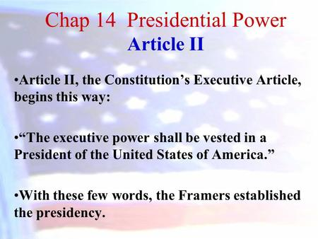 Chap 14 Presidential Power Article II