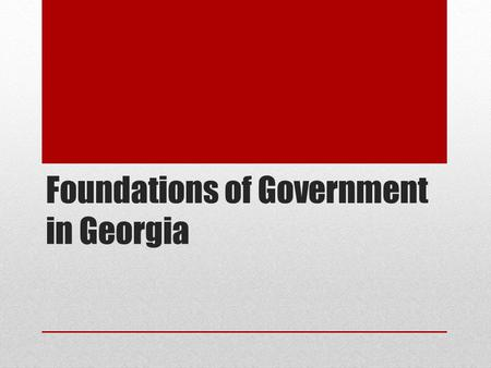 Foundations of Government in Georgia