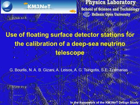 Use of floating surface detector stations for the calibration of a deep-sea neutrino telescope G. Bourlis, N. A. B. Gizani, A. Leisos, A. G. Tsirigotis,