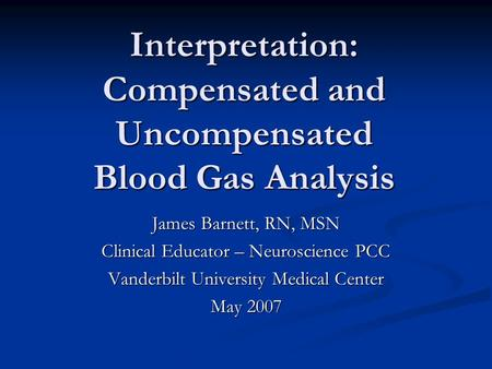 Interpretation: Compensated and Uncompensated Blood Gas Analysis