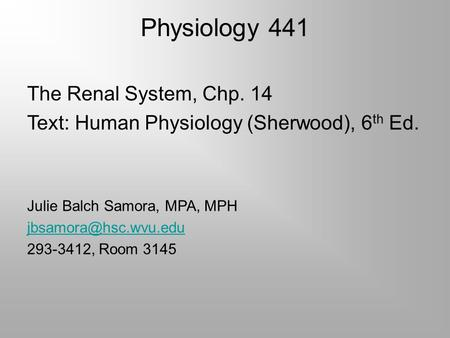 Physiology 441 The Renal System, Chp. 14