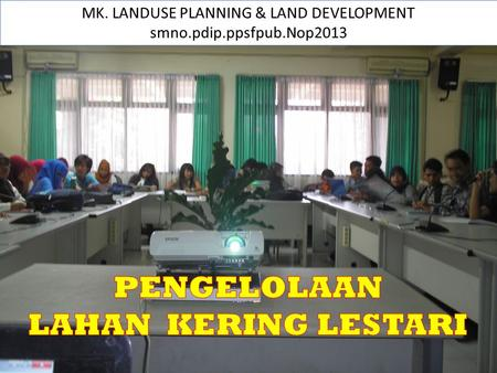 MK. LANDUSE PLANNING & LAND <strong>DEVELOPMENT</strong>