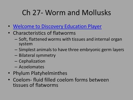 Ch 27- Worm and Mollusks Welcome to Discovery Education Player