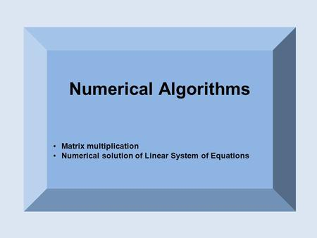 Numerical Algorithms Matrix multiplication