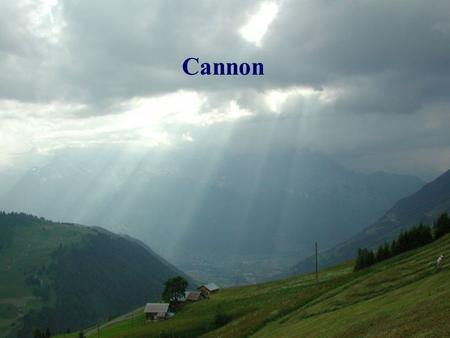 Cannon. It's falling from the clouds A strange and lovely sound I hear it in the thunder and the rain.