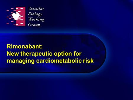 Rimonabant: New therapeutic option for managing cardiometabolic risk.