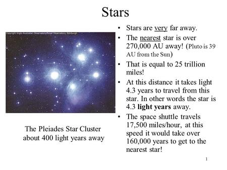 Stars Stars are very far away.
