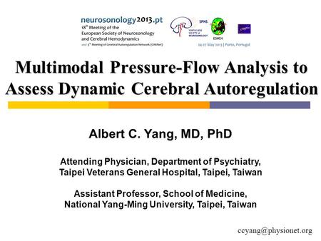 Multimodal Pressure-Flow Analysis to Assess Dynamic Cerebral Autoregulation Albert C. Yang, MD, PhD Attending Physician, Department.